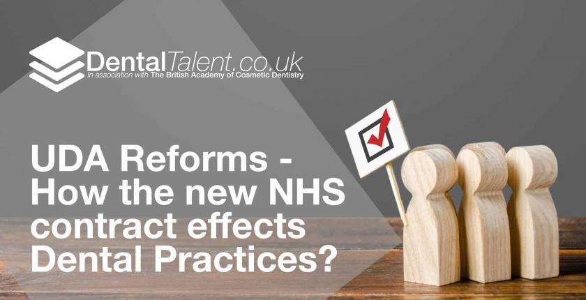 UDA Reforms - How the new NHS contract effects Dental Practices?