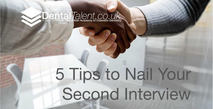 Dental Talent - 5 Tips to Nail Your Second Interview