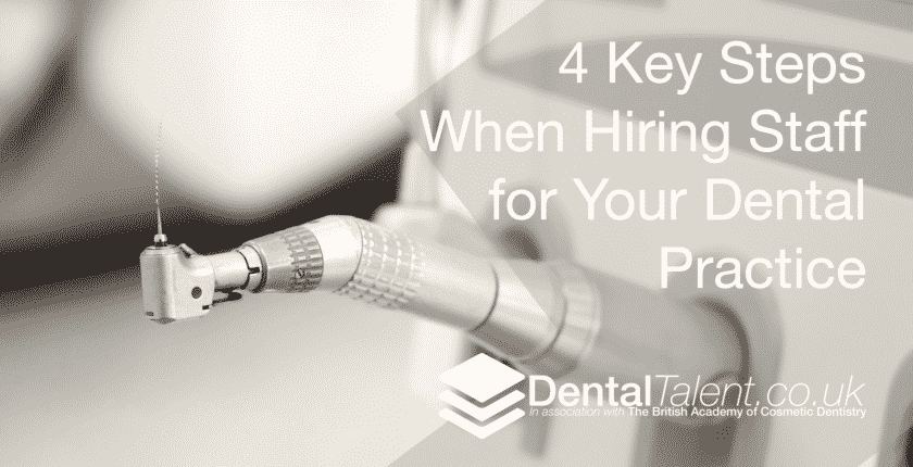 4 Key Steps When Hiring Staff for Your Dental Practice
