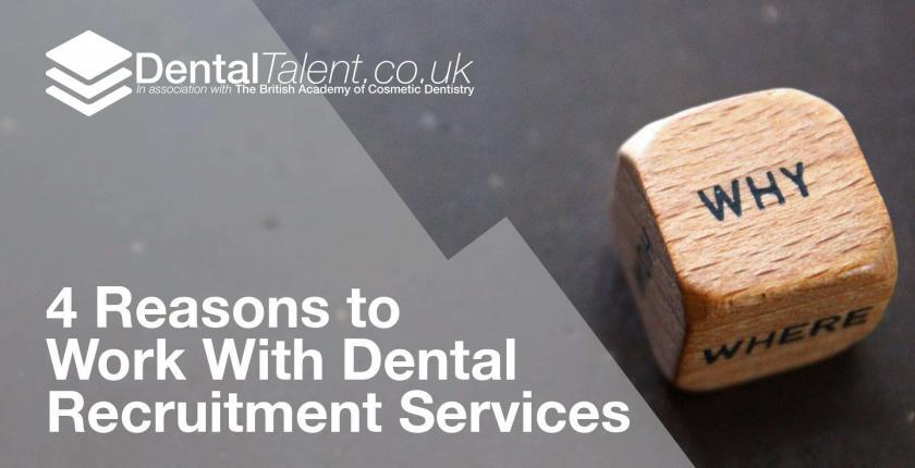 Reasons to Work With Dental Recruitment Services