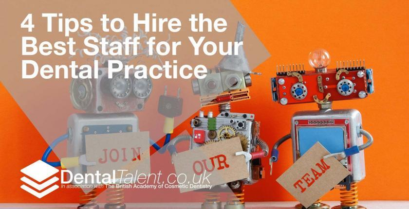 Tips to Hire the Best Staff for Your Dental Practice