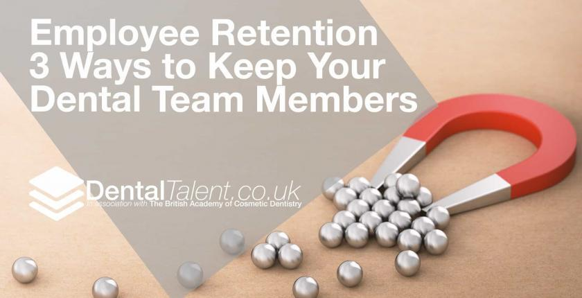 Employee Retention 3 Ways to Keep Your Dental Team Members