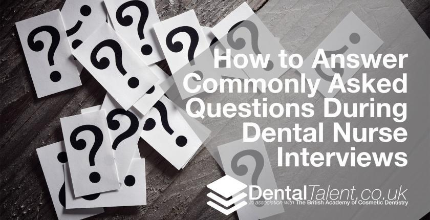 How to Answer Commonly Asked Questions During Dental Nurse Interviews