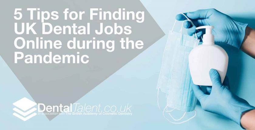 Tips for Finding UK Dental Jobs Online during the Pandemic