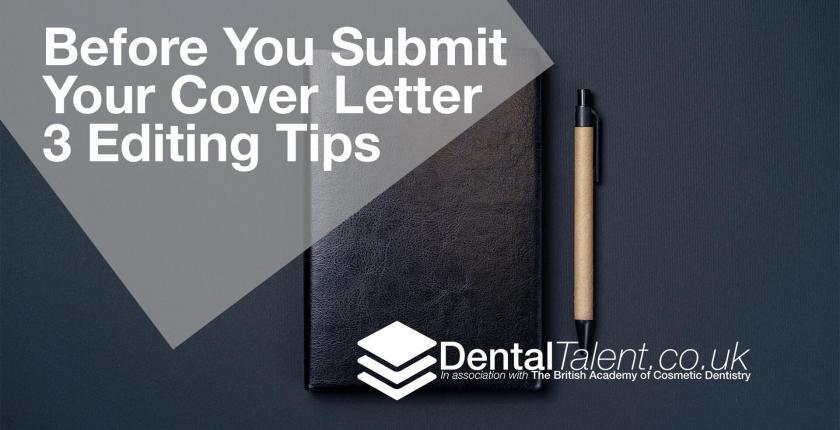 Dental Talent - Before You Submit Your Cover Letter 3 Editing Tips