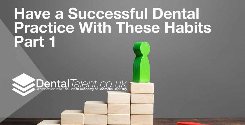 Have a Successful Dental Practice With These Habits