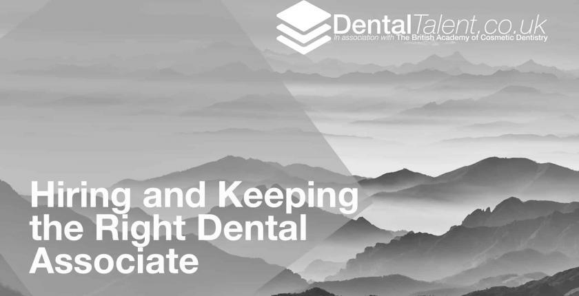 Hiring and Keeping the Right Dental Associate