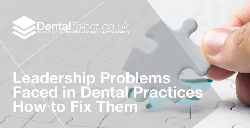 Leadership Problems Faced in Dental Practices How to Fix Them