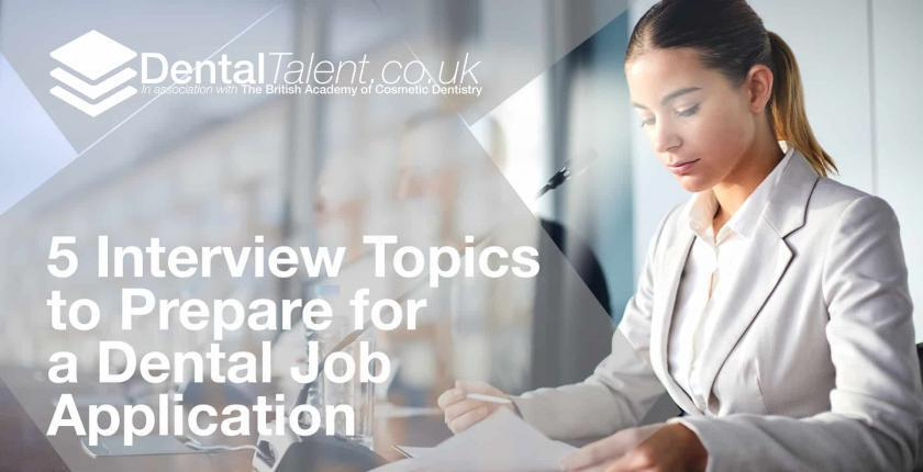 5 Interview Topics to Prepare for a Dental Job Application