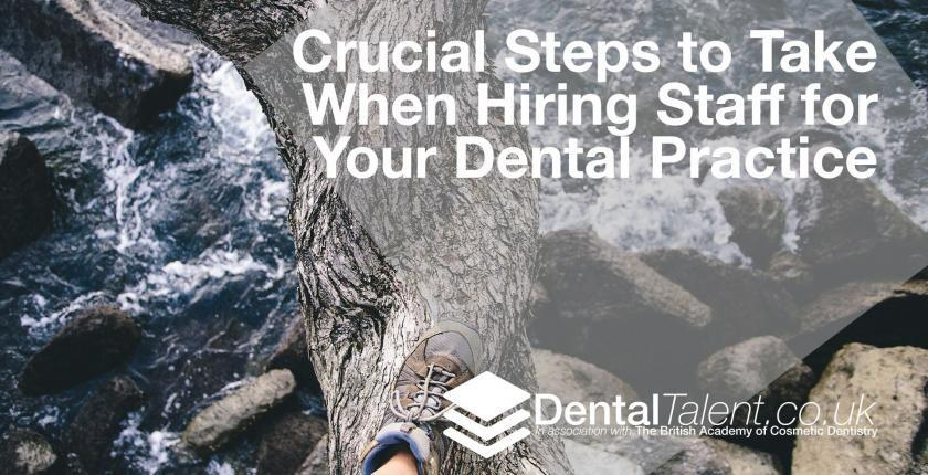 Crucial Steps to Take When Hiring Staff for Your Dental Practice