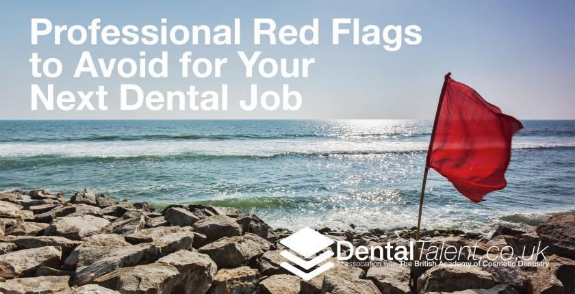 Professional Red Flags to Avoid for Your Next Dental Job
