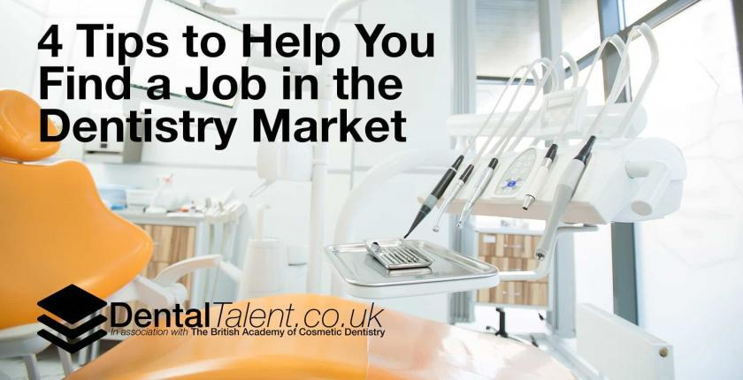 4 Tips to Help You Find a Job in the Dentistry Market