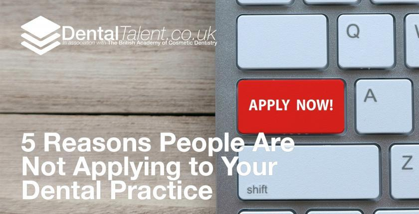 5 Reasons People Are Not Applying to Your Dental Practice