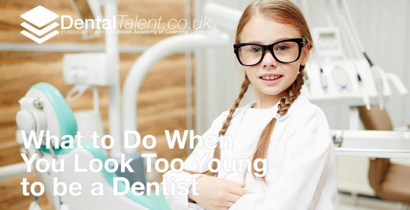 What to Do When You Look Too Young to be a Dentist