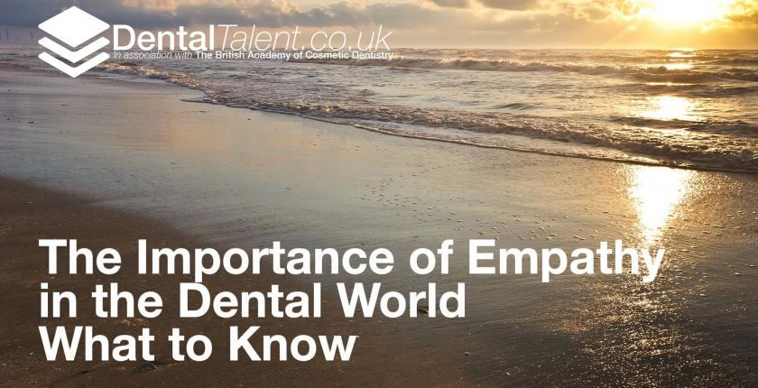 The Importance of Empathy in the Dental World What to Know