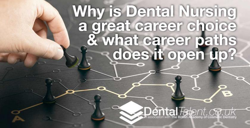 Why is Dental Nursing a great career choice & what career paths does it open up